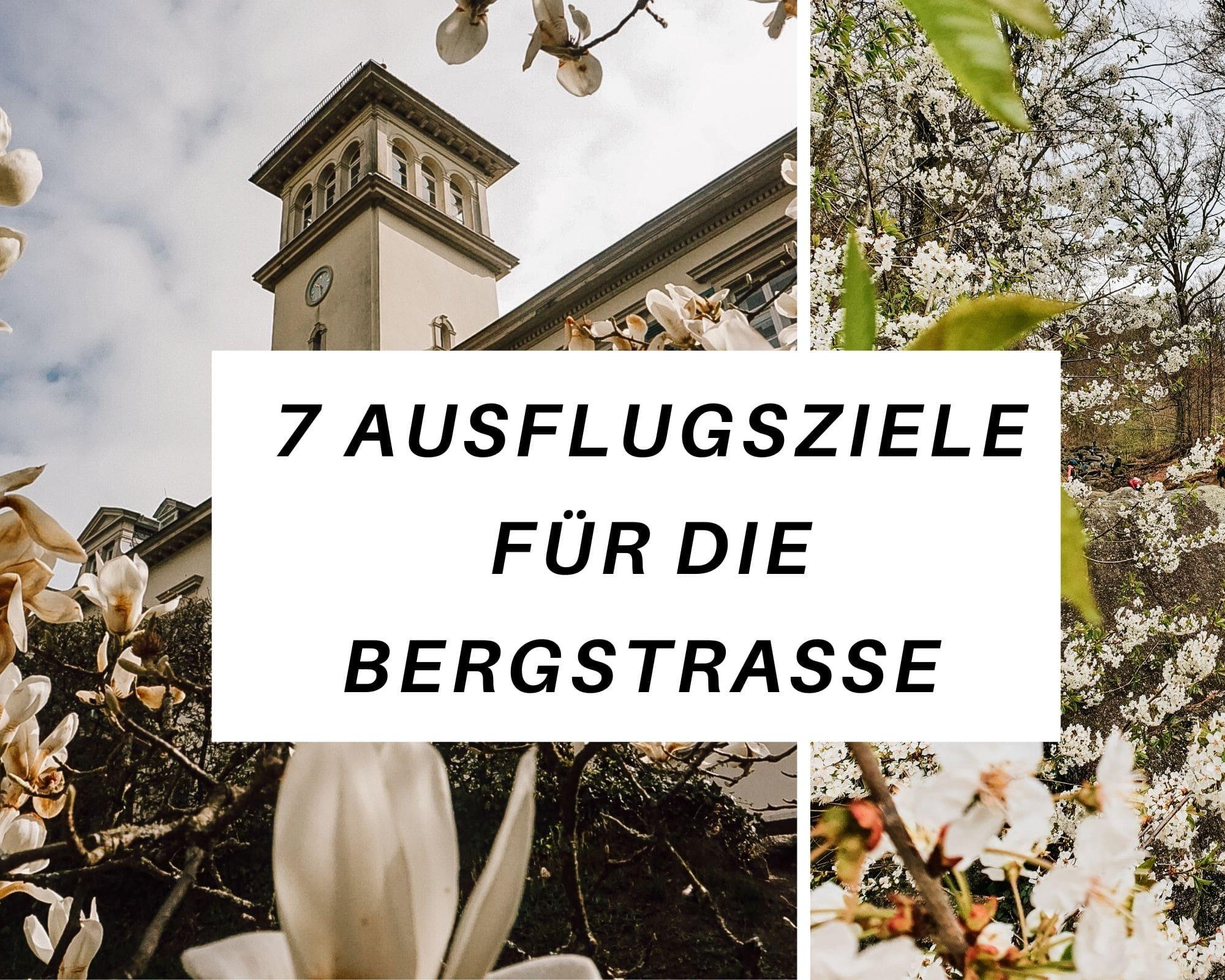 Ausflugsziele in der Bergstraße in Hessen