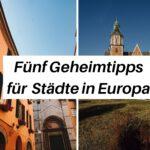 Geheimtipps – fünf Städtereisen in Europa